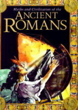 Myths and civilization of the Ancient Romans John Malam Very Good Book