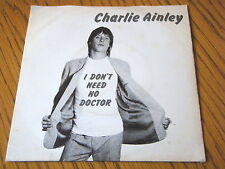 "CHARLIE AINLEY - I DON'T NEED NO DOCTOR    7"" VINYL DEMO PS"