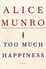 Too Much Happiness by Alice Munro (2009, Hardcover)