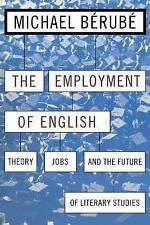 Employment of English: Theory, Jobs, and the Future of Literary Studies (Cultura