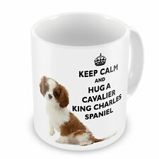 Keep Calm And Hug A Cavalier King Charles Spaniel Coffee / Tea Mug