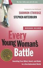 Every Young Woman's Battle: Guarding Your Mind, Heart, and Body in a...  (ExLib)