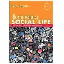 Illuminating Social Life : Classical and Contemporary Theory Revisited (2012,...