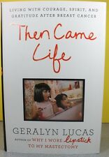 THEN CAME LIFE   -Geralyn Lucas-   HARDCOVER ~ NEW