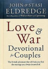 Love and War Devotional for Couples : The Eight-Week Adventure That Will Help Yo