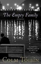 The Empty Family : Stories by Colm Tóibín (2011, Hardcover) 1st Edition