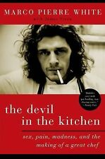 The Devil in the Kitchen: Sex, Pain, Madness, and the Making of a Great Chef by