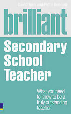 Brilliant Secondary School Teacher What You Need to Know to be a Truly Outstandi