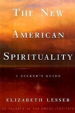 The New American Spirituality: A Seeker's Guide Lesser, Elizabeth Hardcover
