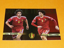 WITSEL-FELLAINI BELGIQUE BELGIË 2015 PANINI FAMILY FOOTBALL UEFA EURO 2016