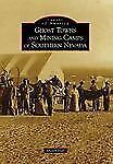 Ghost Towns and Mining Camps of Southern Nevada (Images of America) (Images of