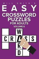 Easy Crossword Puzzles for Adults - Volume 6 by Will Smith (2016, Paperback)