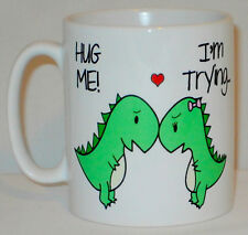 Hug Me! I'm Trying Mug Can Personalise T Rex Dinosaur Boy Girl Friend Lover Gift