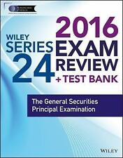 Wiley FINRA: Wiley Series 24 Exam Review 2016 + Test Bank : The General...