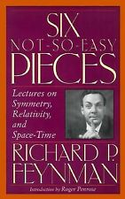 Six Not-So-Easy Pieces: Lectures on Symmetry, Relativity, and Space-Time; With