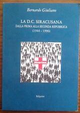 B. Giuliano LA DC SIRACUSANA DALLA PRIMA ALLA SECONDA REPUBBLICA 1944-1996 Edipr