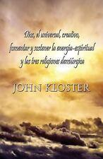 Dios, el Universal, Creativo, Fomentar y Sostener la Energía-Espíritual y Las...