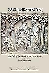 Paul the Martyr : The Cult of the Apostle in the Latin West by David L....