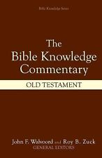 The Bible Knowledge Commentary : Old Testament by Walter L. Baker, Craig A....