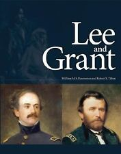 Lee and Grant by William M. S. Rasmussen and Robert S. Tilton (2007, Hardcover)