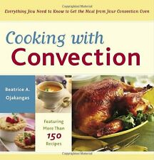 Cooking with Convection: Everything You Need to Know to Get the Most from Your C