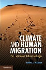 Climate and Human Migration : Past Experiences, Future Challenges by Robert...
