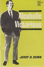 Alcoholic Victorious by Jerry Dunn, Alcoholics Anonymous realated