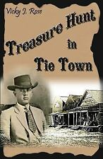 Treasure Hunt in Tie Town : Vicky J. Rose by Vicky Rose (2011, Paperback)