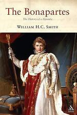 The Bonapartes : The History of a Dynasty by William H. C. Smith (2007,...