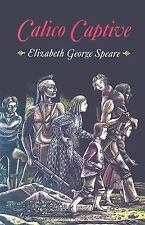Calico Captive by Elizabeth George Speare (2001, Paperback)