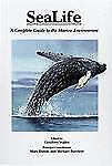 Sealife : A Complete Guide to the Marine Environment by Marc Dando, Geoffrey...
