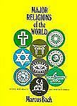 Major Religions of the World by Marcus Bach (2003, Hardcover, Reprint)