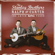 The Stanley Brothers - Ralph & Carter: The Later King Years (CDCHD 1167)