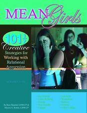 Mean Girls : 101 1/2 Creative Strategies Ans Activities for Working with Relatio