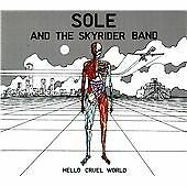 Sole & The Skyrider Band Hello Cruel World CD