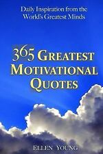 365 Greatest Motivational Quotes : Daily Inspiration from the World's...