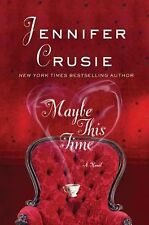 Maybe This Time by Jennifer Crusie (2010, Hardcover)