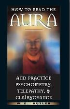 Excellent, How to Read the Aura and Practice Psychometry, Telepathy, and Clairvo