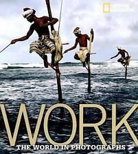 WORK The World in Photographs National Geographic Ferdinand Protzman VERY GOOD