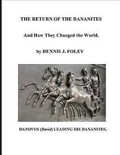 The Return Dananites How They Changed World by Foley MR Dennis J -Paperback