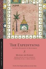 Library of Arabic Literature: The Expeditions : An Early Biography of...