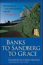 Banks to Sandberg to Grace : Five Decades of Love and Frustration with the...