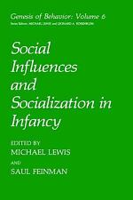 Genesis of Behavior: Social Influences and Socialization in Infancy 6 by Mark...