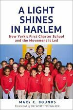 A Light Shines in Harlem: New York's First Charter School and the Move-ExLibrary