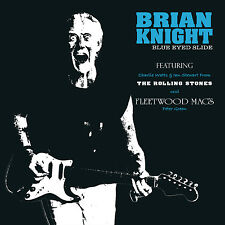 Original ROLLING STONES Member BRIAN KNIGHT New 2017 SOLO BLUE EYED SLIDE CD
