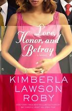 Love, Honor, and Betray (A Reverend Curtis Black Novel) by Roby, Kimberla Lawson