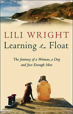 Learning to Float: The Journey of a Woman, a Dog and Just Enough Men, Lili Wrigh
