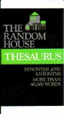 The Random House Thesaurus: A Dictionary of Synonyms and Antonyms
