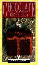 Chocolate Conspiracy (Cole's Cooking Companion Series), The Cole Publishing Grou