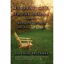 Finding God in the Garden : Backyard Reflections on Life, Love, and Compost...